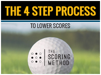 The 4 Step Process to Lower Scores - The Scoring Method